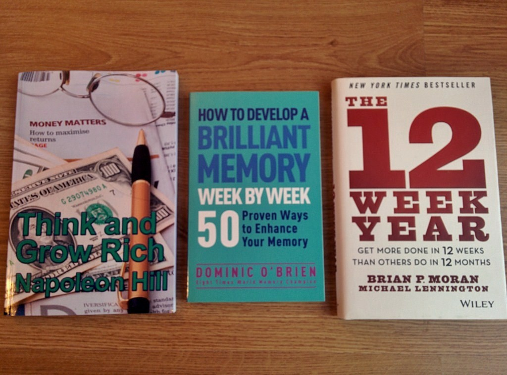 Napoleon Hill - Think and Grow Rich, How to develop a brilliant memory week by week, The 12 week year